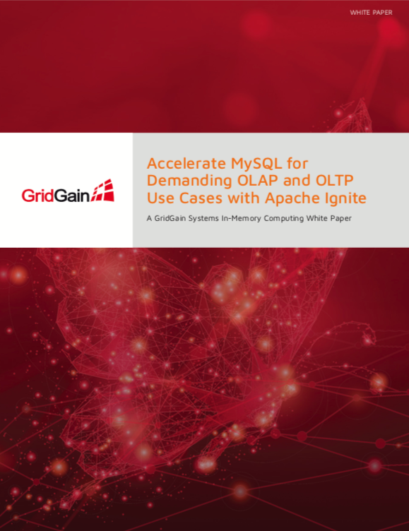 Accelerate MySQL for Demanding OLAP and OLTP Use Cases with Apache Ignite