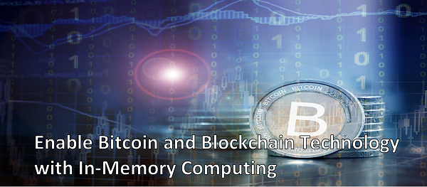 Enable Bitcoin and Blockchain Technology with In-Memory Computing
