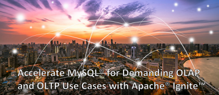 Accelerate MySQL for Demanding OLAP and OLTP Use Cases with Apache® Ignite™