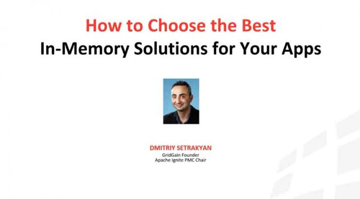 Choosing the Right In-Memory Solution