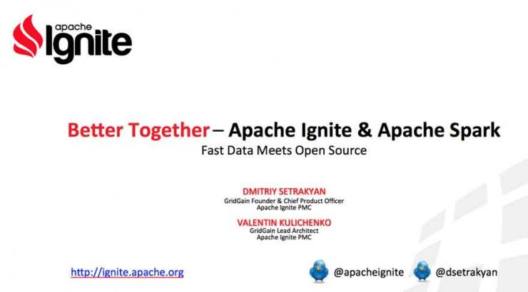 Bay Area Hadoop Meetup - Better Together: Fast Data with Apache Spark™ and Apache Ignite™