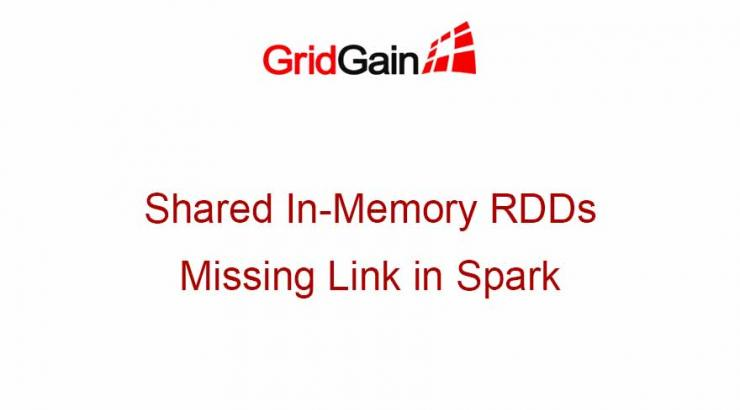 Shared In-Memory RDDs - Missing Link in Spark
